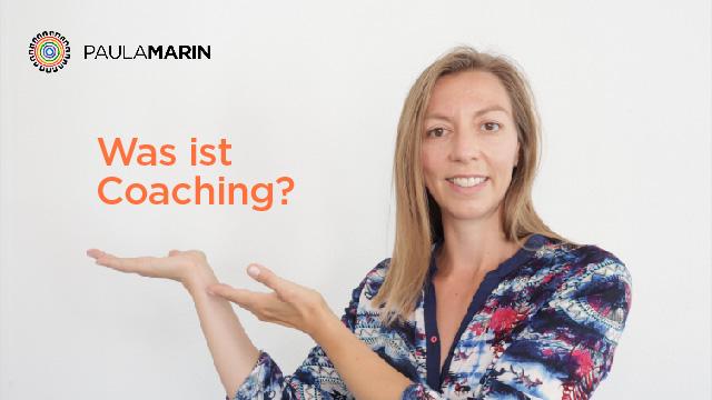 Paula Marin - Was ist Coaching?