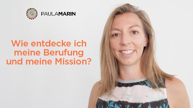 Paula Marin - Wie entdecke ich meine Berufung und meine Mission