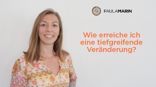 Paula Marin - Wie erreiche ich eine tiefgreifende Veränderung