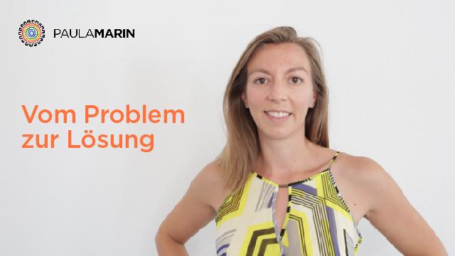 Paula Marin - Vom Problem zur Lösung