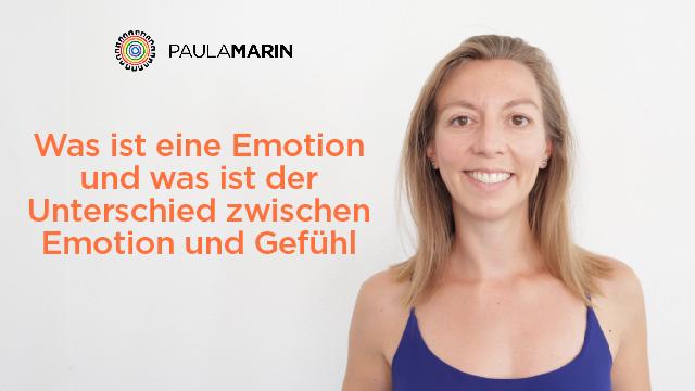 Paula Marin - Was ist eine Emotion und was ist der Unterschied zwischen Emotion und Gefühl